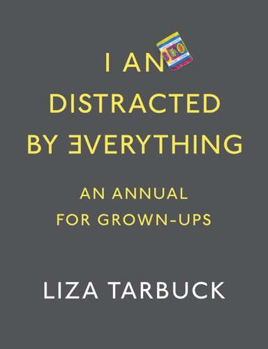 Liza Tarbuck - I An Distracted by Everything