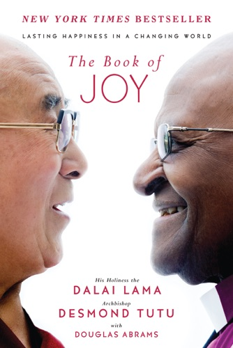 Dalai Lama, Desmond Tutu & Douglas Carlton Abrams - The Book of Joy