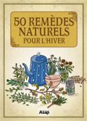 50 remèdes naturels pour l'hiver