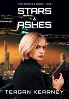 Stars & Ashes: The Saoirse Saga Book 1