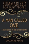A Man Called Ove - Summarized For Busy People A Novel Based On The Book By Fredrik Backman