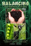 Balancing Soil Nutrients And Acidity The Real Dirt On Cultivating Crops Compost And A Healthier Home