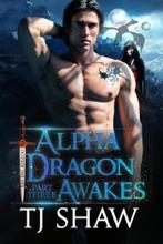Alpha Dragon Awakes, Part Three