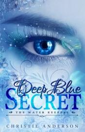 Deep Blue Secret The Water Keepers Book 1