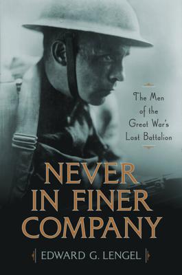 Never in Finer Company - Edward G. Lengel book