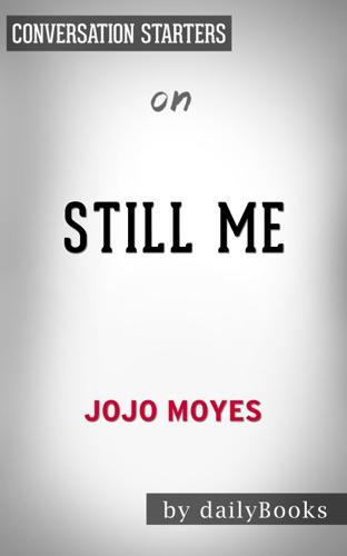 Daily Books - Still Me: A Novel by Jojo Moyes: Conversation Starters