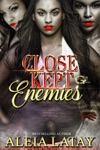Close Kept Enemies