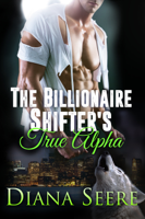 The Billionaire Shifter's True Alpha ebook Download