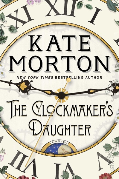 The Clockmaker's Daughter - Kate Morton book cover