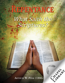Repentance: What Saith the Scriptures?