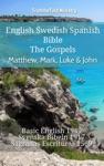 English Swedish Spanish Bible - The Gospels - Matthew Mark Luke  John