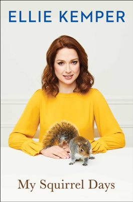 My Squirrel Days - Ellie Kemper book