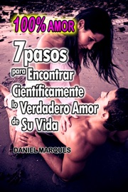 DOWNLOAD OF 100% AMOR: 7 PASOS PARA ENCONTRAR CIENTíFICAMENTE LO VERDADERO AMOR DE SU VIDA PDF EBOOK