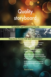 Quality Storyboard Complete Self Assessment Guide
