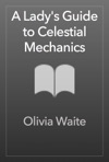 The Ladys Guide To Celestial Mechanics