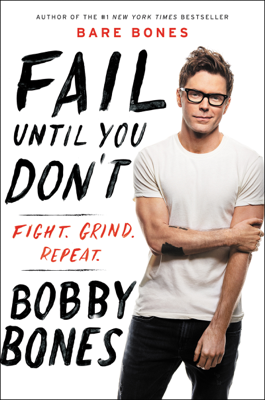 Bobby Bones - Fail Until You Don't book