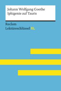 Iphigenie auf Tauris von Johann Wolfgang Goethe: Reclam Lektüreschlüssel XL Buch-Cover
