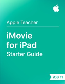 iMovie for iPad Starter Guide iOS 11 - Apple Education Book