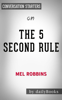 The 5 Second Rule: Transform your Life, Work, and Confidence with Everyday Courage by Mel Robbins:  Conversation Starters - dailyBooks