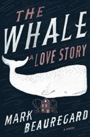 Mark Beauregard - The Whale: A Love Story artwork