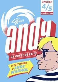 ANDY, UN CONTE DE FAITS (ÉPISODE 4/5)