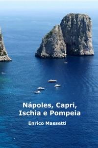 Nápoles, Capri, Ischia E Pompéia Book Cover