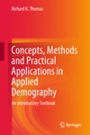 Concepts Methods And Practical Applications In Applied Demography
