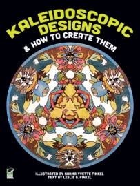 Kaleidoscopic Designs And How To Create Them