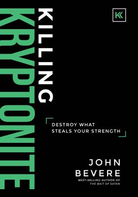 Killing Kryptonite - John Bevere book