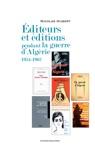 Editeurs Et Ditions Pendant La Guerre DAlgrie 1954-1962