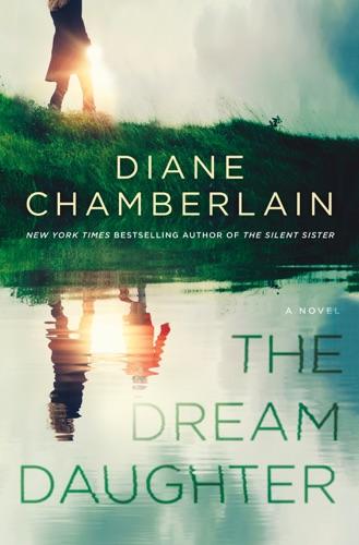 Diane Chamberlain - The Dream Daughter
