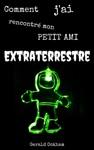 Comment Jai Rencontr Mon Petit Ami Extraterrestre