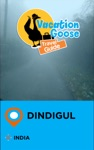 Vacation Goose Travel Guide Dindigul India