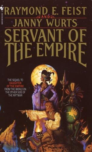 Raymond E. Feist & Janny Wurts - Servant of the Empire