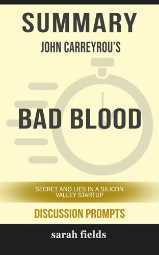 Sarah Fields - Summary: John Carreyrou's Bad Blood