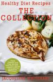 Healthy Diet Recipes - The Collection