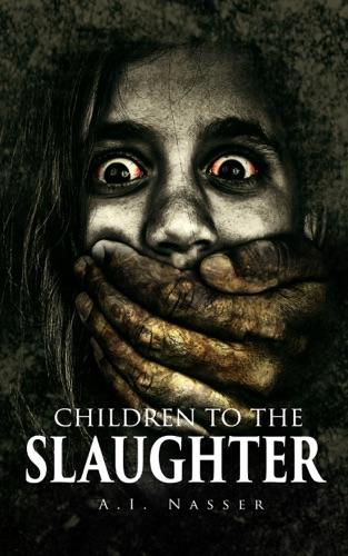 Children To The Slaughter - A.I. Nasser & ScareStreet - A.I. Nasser & ScareStreet