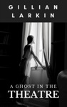 A Ghost In The Theatre