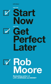Start Now. Get Perfect Later.
