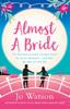 Almost a Bride - Jo Watson