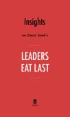 Insights on Simon Sinek's Leaders Eat Last by Instaread
