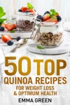 50 Top Quinoa Recipes For Weight Loss And Optimum Health