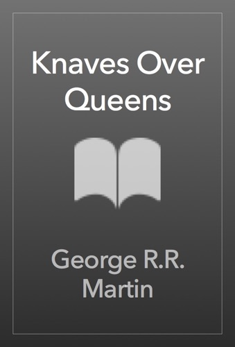 George R.R. Martin - Knaves Over Queens