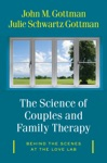 The Science Of Couples And Family Therapy Behind The Scenes At The Love Lab