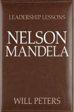 Leadership Lessons: Nelson Mandela