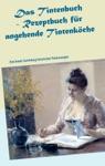 Das Tintenbuch - Rezeptbuch Fr Angehende Tintenkche