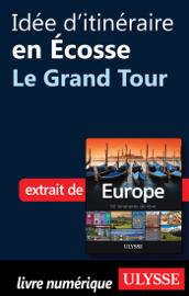 Idée d'itinéraire en Ecosse - Le Grand Tour