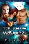 Touch Of Madness The Worlds Of Magic New Mexico