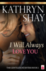 Kathryn Shay - I Will Always Love You  artwork