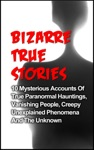 Bizarre True Stories 10 Mysterious Accounts Of True Paranormal Hauntings Vanishing People Creepy Unexplained Phenomena And The Unknown